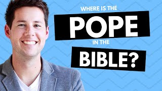 Where is the Pope in the Bible?