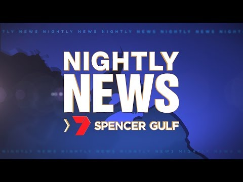 Nightly News 7 Spencer Gulf - Tuesday April 16
