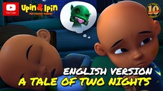 Video Upin & Ipin - A Tale Of Two Night [English Version] MP3, 3GP, MP4, WEBM, AVI, FLV Oktober 2017