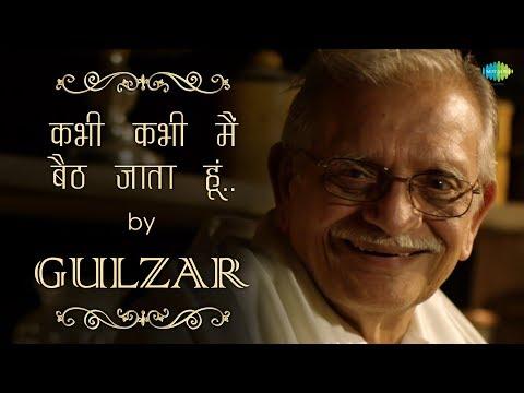 Download Gulzar's Nazm | Kabhi Kabhi Jab Main Baith Jaata Hoon | Written & Recited by Gulzar Sahab HD Mp4 3GP Video and MP3