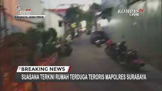 Video Suasana Terkini Rumah Terduga Teroris Mapolrestabes Surabaya MP3, 3GP, MP4, WEBM, AVI, FLV September 2018