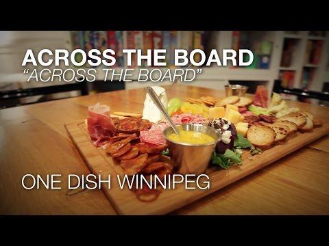 One Dish Winnipeg – Across The Board