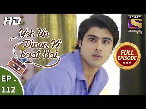 Yeh Un Dinon Ki Baat Hai - Ep 112 - Full Episode - 7th February, 2018