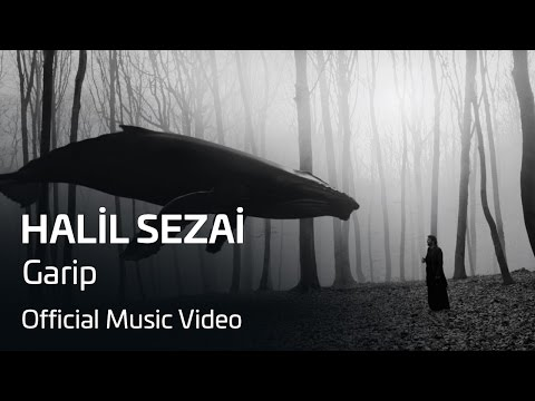 Halil Sezai - Garip (Official Video)