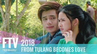 Video FTV Rayn Wijaya & Adinda Azani - From Tulang Becomes Love MP3, 3GP, MP4, WEBM, AVI, FLV Juni 2018