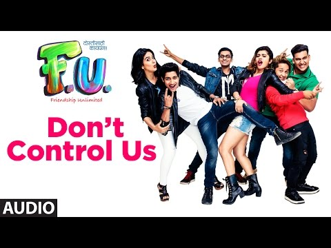 Don't Control Us Full Audio Song | FU - Friendsh
