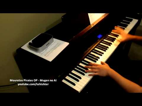Mouretsu Pirates OP - Mugen no Ai (Piano Transcription) (видео)