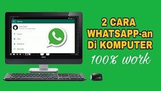 Video 2 Cara Menggunakan Whatsapp Di Komputer MP3, 3GP, MP4, WEBM, AVI, FLV Mei 2019