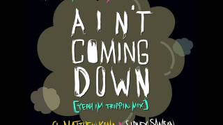 Far East Movement, Rell the Soundbender - Ain't Coming Down (ft. Matthew Koma & Sidney Samson)