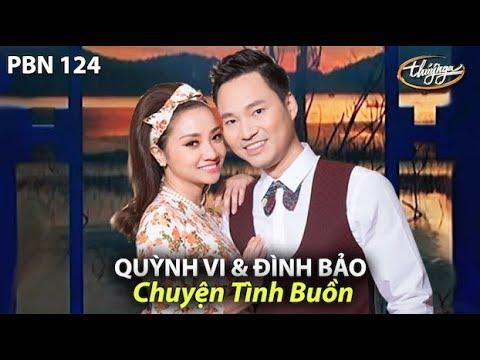 Chuyện Tình Buồn (Phạm Duy, thơ: Phạm Văn Bình) Đình Bảo & Quỳnh Vi - PBN 124 - Thời lượng: 5 phút, 9 giây.