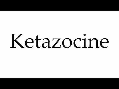 How to Pronounce Ketazocine