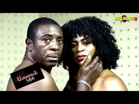 UNFAITHFUL 5&6 (OFFICIAL TRAILER) - 2018 LATEST NIGERIAN NOLLYWOOD MOVIES
