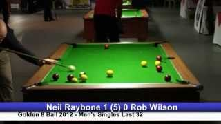 Golden 8 Ball 2012 - Neil Raybone V Rob Wilson - Last 32