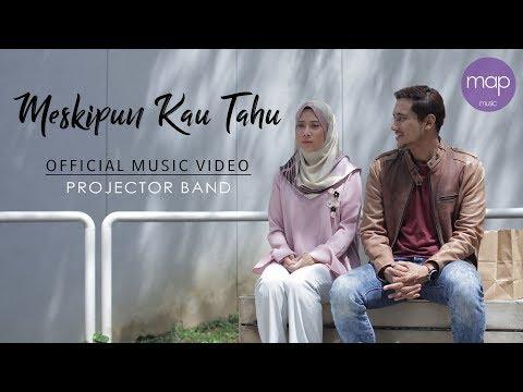 Download Lagu Projector Band - Meskipun Kau Tahu (Official Music Video) Music Video