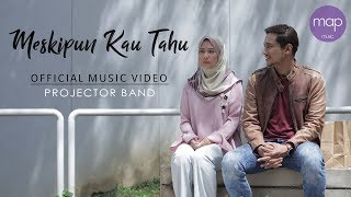 Video Projector Band - Meskipun Kau Tahu (Official MV) Farah Nabila & Shah Iskandar MP3, 3GP, MP4, WEBM, AVI, FLV Maret 2019