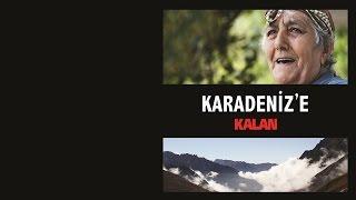 Koliva - Yüksek Dağlara Doğru (Official Music Video) [ Karadeniz'e Kalan © 2013 Kalan Müzik ]