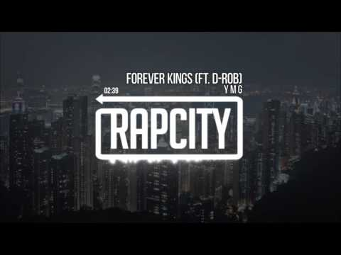 Y M G - Forever Kings Ft. D-rob