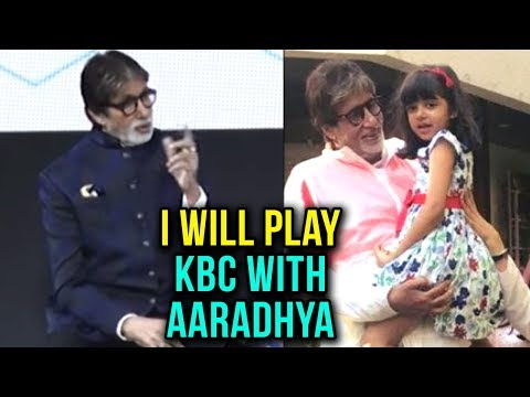 Amitabh Bachchan - I Will Play KBC With Aaradhya