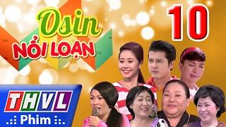 THVL | Osin nổi loạn - Tập 10, Long Nhat, Gương mặt thân quen 2015