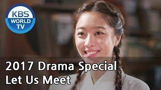 Video Let Us Meet |  만나게 해, 주오 [KBS Drama Special / 2017.10.06] MP3, 3GP, MP4, WEBM, AVI, FLV April 2018