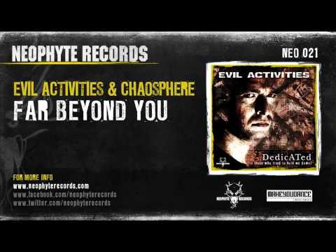 Evil Activities & Chaosphere - Far Beyond You