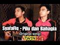 SyafaFiq - Pilu Dan Bahagia (original song)