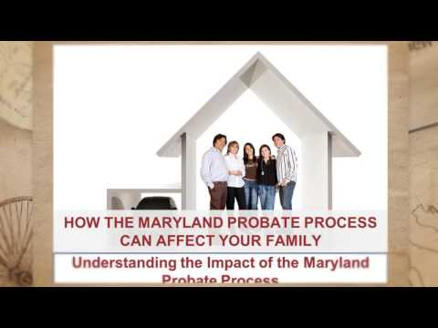 How the Maryland Probate Process Affect Your Family