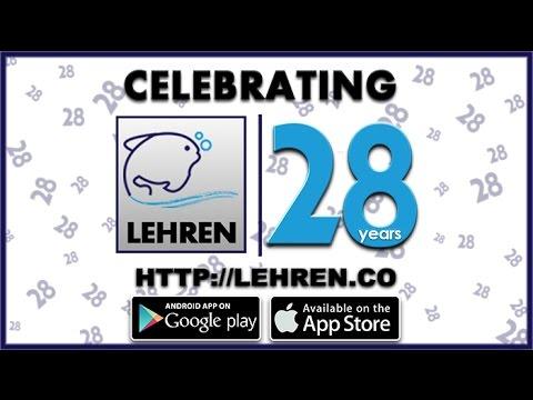 CELEBRATING 28 YEARS OF LEHREN