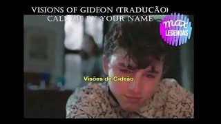 Sufjan Stevens - Visions of Gideon (Tradução) (Trilha Call Me By Your Name)