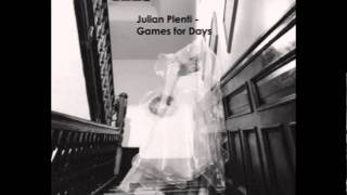 Songs you should listen to: Julian Plenti - Games for Days