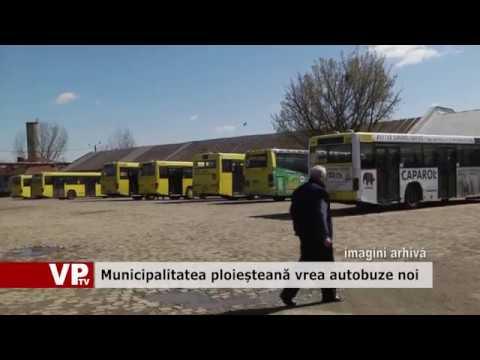 Municipalitatea ploieșteană vrea autobuze noi