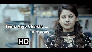 Timro Mero Charcha By Bicky Shrestha  (Keki Adhikari in the Video) - Rhythm of love(Album)
