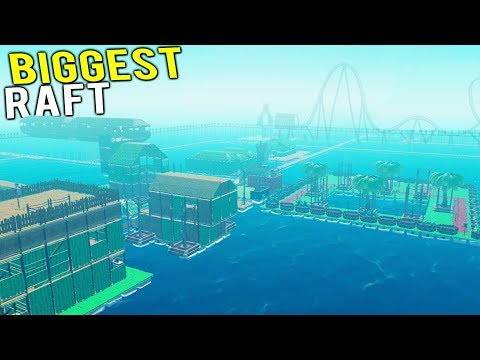 BIGGEST RAFT CITY EVER MADE GETS AN AMUSEMENT PARK! - Raft Multiplayer 2018 Gameplay