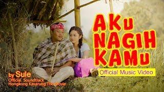 Nonton Sule   Aku Nagih Kamu  Official Music Video  Film Subtitle Indonesia Streaming Movie Download