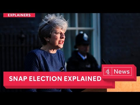 UK General Election Explained: analysis and reaction to Theresa May's snap election