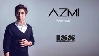 Video Azmi-pernah | lirik lagu Azmi-pernah MP3, 3GP, MP4, WEBM, AVI, FLV Mei 2019