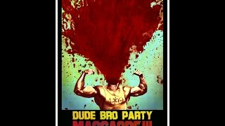 Nonton Dude Bro Party Massacre Iii Ost By Tyler Burton And Spencer Owen Film Subtitle Indonesia Streaming Movie Download
