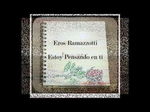 , title : 'Eros Ramazzotti- Estoy Pensando En ti (Letra)'