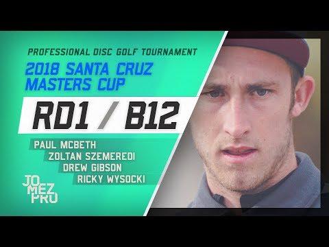 2018 Santa Cruz Masters Cup | Feature Card, RD1, B12 | McBeth, Wysocki, Gibson, Szemeredi (видео)