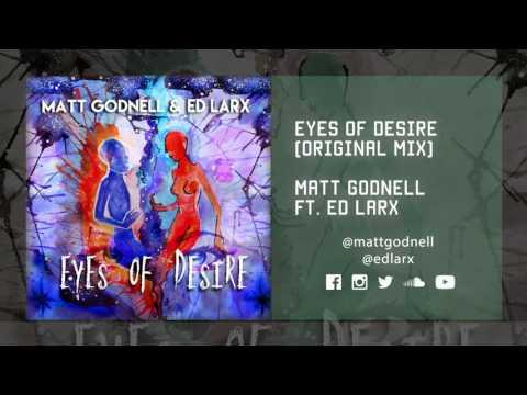Matt Godnell & Ed Larx - Eyes Of Desire (Original Mix)