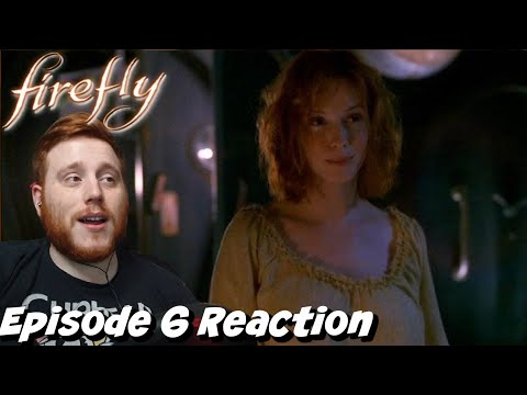 Firefly Episode 6 Reaction