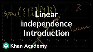 Introduction to linear independence | Vectors and spaces | Linear Algebra | Khan Academy