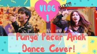 Video VLOG #1 - PUNYA PACAR ANAK DANCE COVER! MP3, 3GP, MP4, WEBM, AVI, FLV Juli 2018
