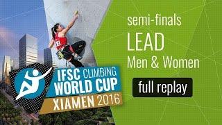 IFSC Climbing World Cup Xiamen 2016 - Lead - Semi-Finals - Men/Women by International Federation of Sport Climbing