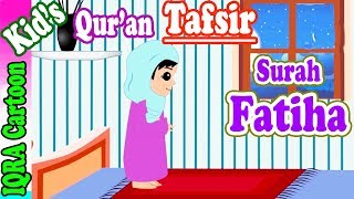 Surah Fatiha  | Stories from the Quran Ep. 01 | Quran For Kids | Tafsir For Kids