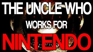 TURN AROUND AND RUN!! | The Uncle Who Works for Nintendo