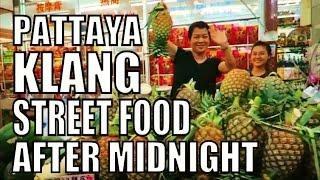 Pattaya Thailand  city photos : Pattaya Street Food Pattaya Klang Pattaya Thailand after midnight.