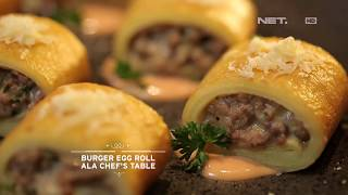 Video Chef's Table - Burger Egg Roll Ala Chef's Table MP3, 3GP, MP4, WEBM, AVI, FLV April 2019