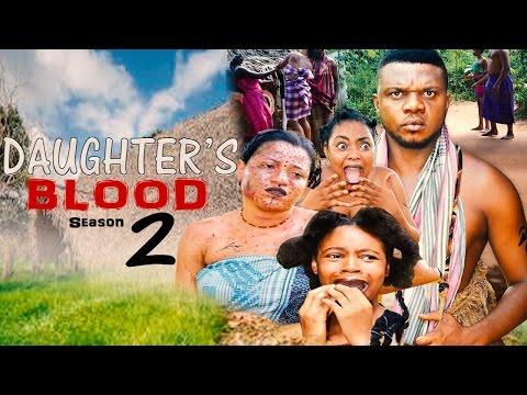My Daughter's Blood Season  2   - 2016 Latest Nigerian Nollywood Movie