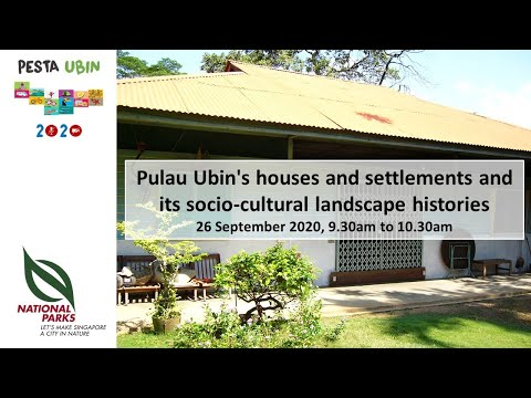Ubin Day 2020 Talks | Pulau Ubin's Houses And Settlements And Its Socio-Cultural Landscape Histories